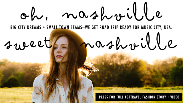 #GFTravel + Fashion Issue: Nashville