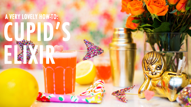 A Lovely How-To: Cupid's Elixir