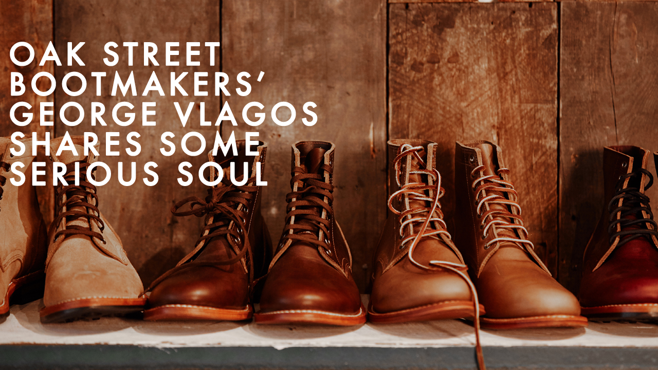 Soul Searching with Oak Street Bootmakers