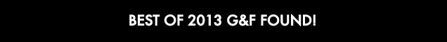 _Best of 2013 G&F FOUND