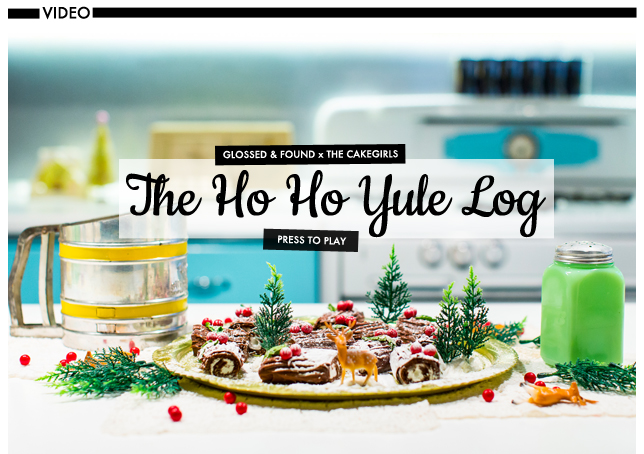 Glossed & Found Cakegirls Holiday DIY 2013_ho ho yule log