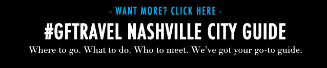 G&F Travel_Nashville_Fashion_link to city guide