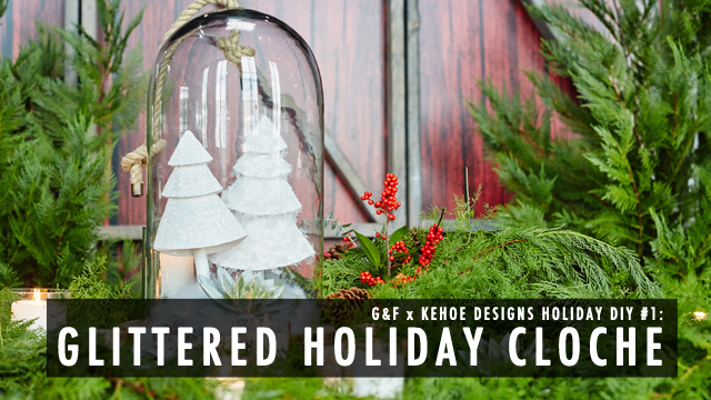 G&F x Kehoe Designs: Holiday Cloche