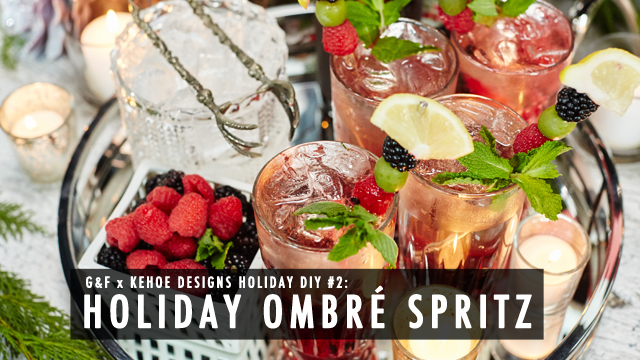 G&F x Kehoe Designs DIY: The Ombré Spritz